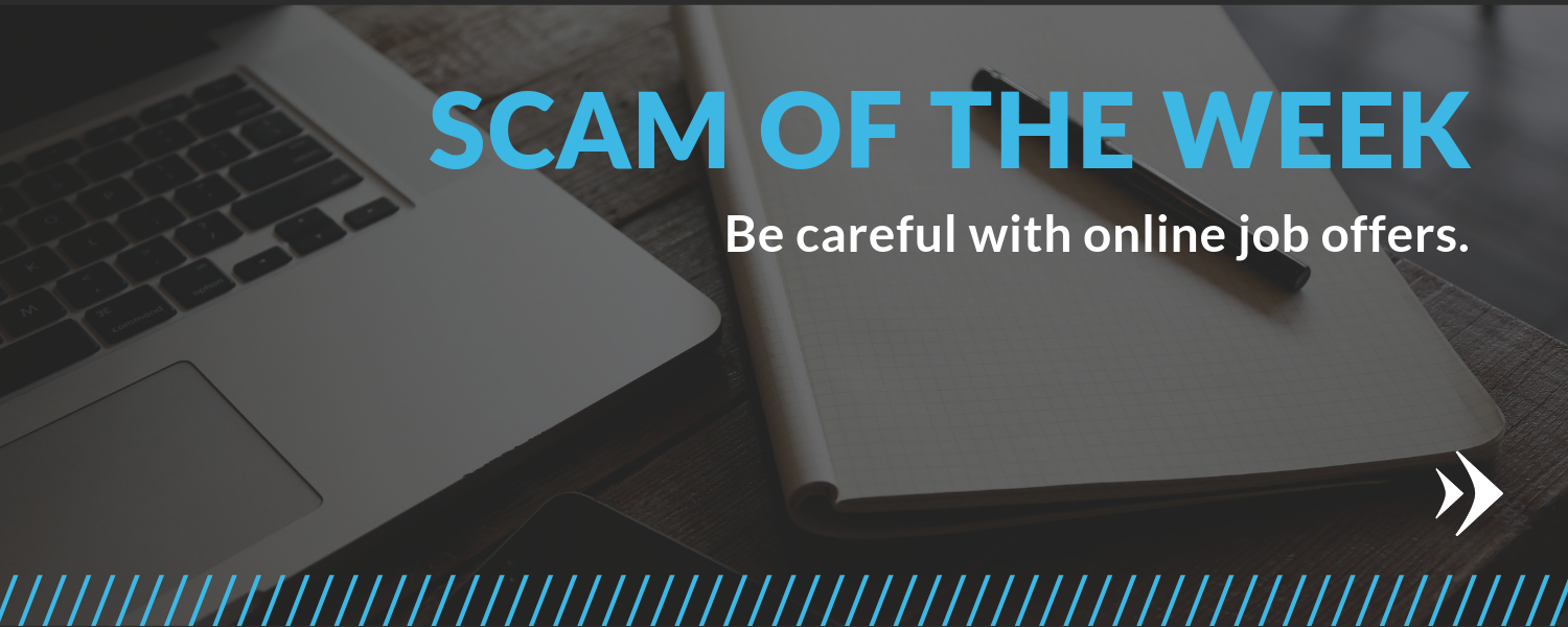 Scam of the Week: Be Careful with Online Job Offers