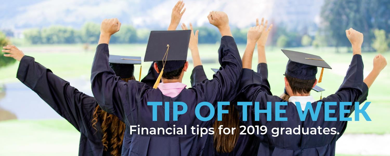 Financial tips for 2019 Graduates